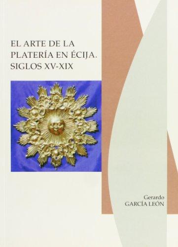 El arte de la platería en Écija, siglos XV-XIX: 34