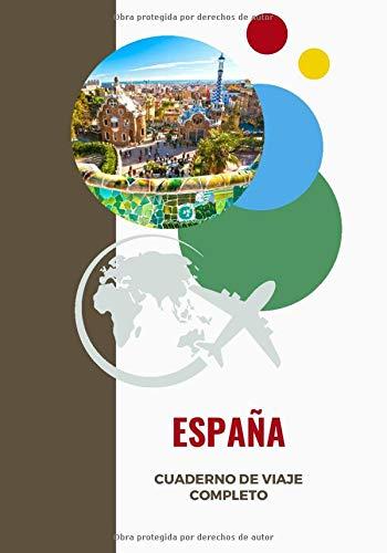 Cuaderno de viaje completo - ESPAÑA: Diario de Viaje, Cuaderno Temático, Cuaderno de Tapa Dura para Organizar y Recordar Tus Viajes | ESPAÑA | regalo ... de vacaciones por carretera para rellenar