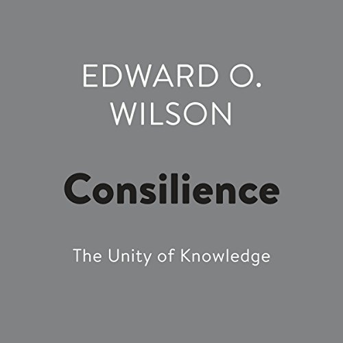 Consilience: The Unity of Knowledge audiobook cover art