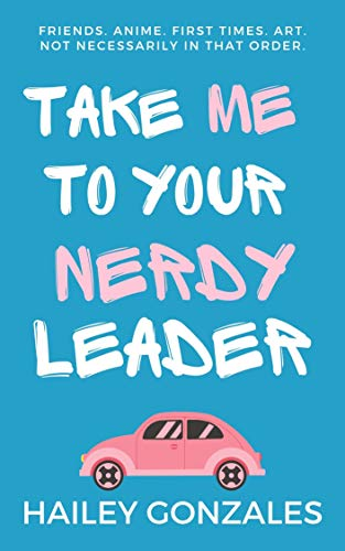 Take Me to Your Nerdy Leader (Bowden Anime Club Book 1)
