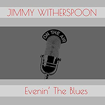Jimmy Witherspoon: Evenin' the Blues