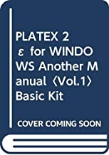 PLATEX 2ε for WINDOWS Another Manual〈Vol.1〉Basic Kit