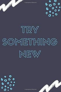 """Try something new (acts of Kindness journal): acts of Kindness journal 6"""" x 9"""" (15.24 x 22.86 cm) 120 pages"""