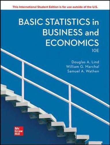 Compare Textbook Prices for Basic Statistics in Business and Economics ISE HED IRWIN STATISTICS 10 Edition ISBN 9781260597578 by Lind, Douglas A.,Marchal, William G.,Wathen, Samuel A.