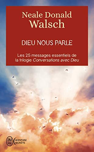 Dieu nous parle : Les 25 messages essentiels de la trilogie best-seller Conversation avec Dieu