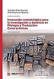 Innovación metodológica para la investigación y docencia en Filología y Traducción: Casos prácticos