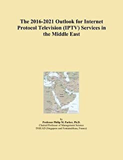 The 2016-2021 Outlook for Internet Protocol Television (IPTV) Services in the Middle East