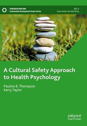 A Cultural Safety Approach to Health Psychology (Sustainable Development Goals Series)