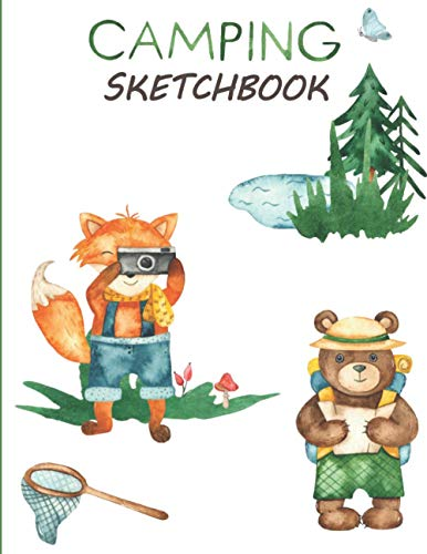 Camping Sketchbook: Drawing Pad For Kids - Best Children's Practice Sketch Book - Large Journal Notebook For Creative Doodling and Sketching - Great ... Learning To Draw - Fox & Bear Cover 8.5'x11'