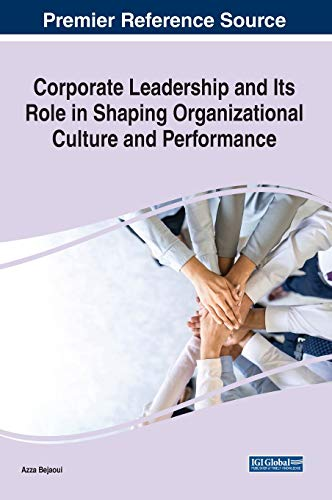 Corporate Leadership and Its Role in Shaping Organizational Culture and Performance Front Cover