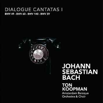 Bach: Dialogue Cantatas I