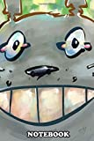 Notebook: Totoro , Journal for Writing, College Ruled Size 6' x 9', 110 Pages