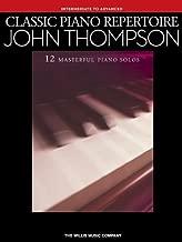 Classic Piano Repertoire - John Thompson (Intermediate To Advanced) (2013-02-18)