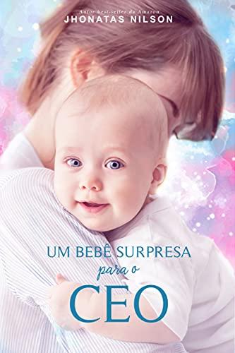Um bebê surpresa para o CEO