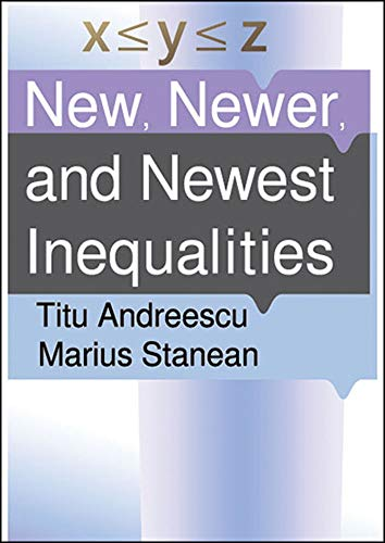 New, Newer, and Newest Inequalities (Xyz Series)