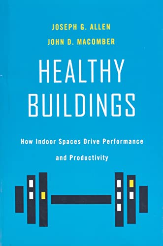 Healthy Buildings: How Indoor Spaces Drive Performance and Productivity
