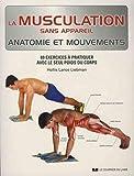 La musculation sans appareil, anatomie et mouvements