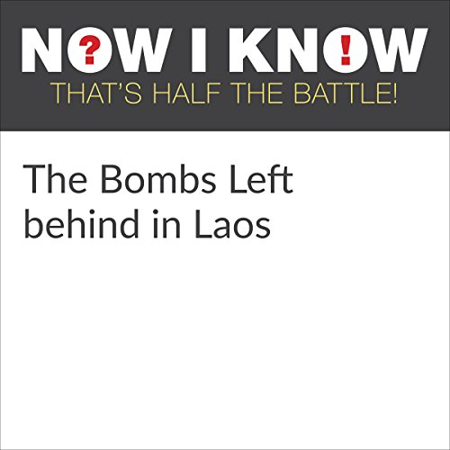 The Bombs Left Behind in Laos audiobook cover art