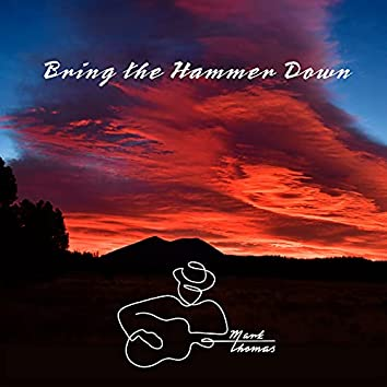 Bring the Hammer Down