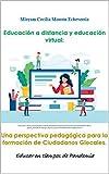 Educación a Distancia y Educación Virtual: Una perspectiva pedagógica para la formación de Ciudadanos Glocales