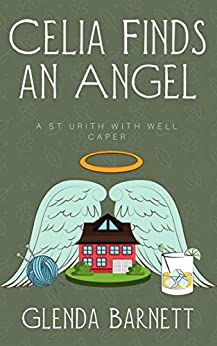 Celia Finds an Angel (A St Urith With Well Caper Book 2) by [Glenda Barnett]