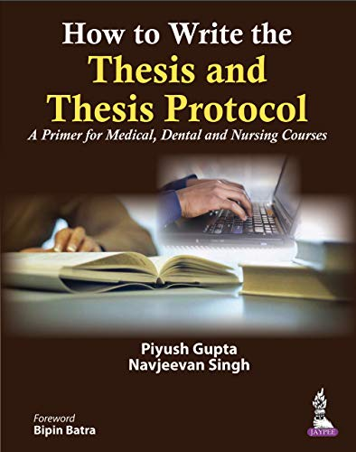 How to Write the Thesis and Thesis Protocol: A Primer for Medical, Dental and Nursing Courses (English Edition)