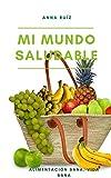 MI MUNDO SALUDABLE: BATIDOS VERDES, AMARILLOS Y ROJOS, INFUSIONES, SEMILLAS Y NUEVAS RECETAS: Alimentación sana, vida sana