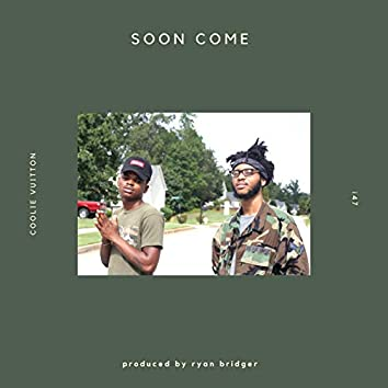 Soon Come