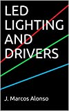 LED LIGHTING AND DRIVERS (English Edition)