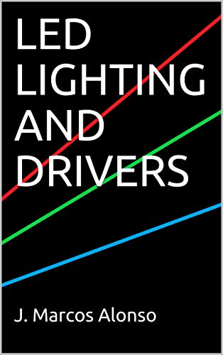 LED LIGHTING AND DRIVERS (English Edition)