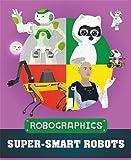 Super-smart Robots (Robographics)