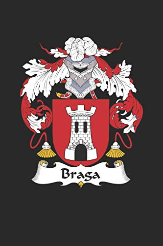 Braga: Braga Coat of Arms and Family Crest Notebook Journal (6 x 9 - 100 pages)