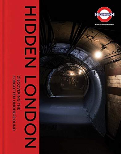 Hidden London: Discovering the Forgotten Underground