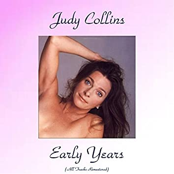Judy Collins Early Years (All Tracks Remastered)