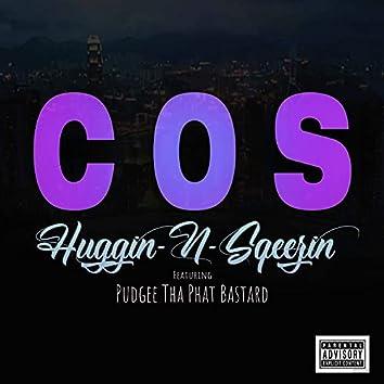 Huggin N Squeezin (feat. Pudgee Tha Phat Bastard)