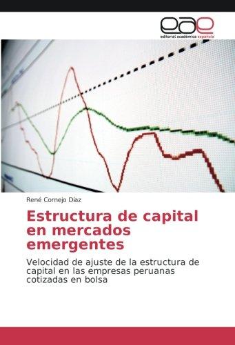 Estructura de capital en mercados emergentes: Velocidad de ajuste de la estructura de capital en las empresas peruanas cotizadas en bolsa