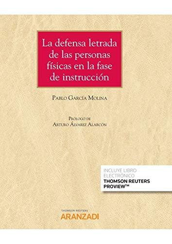 La defensa letrada de las personas físicas en la fase de instrucción (Papel + e-book): 1213 (Gran Tratado)