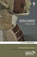 Nicola Barker: Critical Essays (Contemporary Writers: Critical Essays)