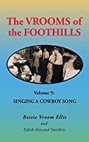 The Vrooms of the Foothills Volume 5: Singing a Cowboy Song