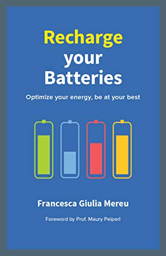 Recharge your Batteries: Optimize your energy and be at your best (English Edition)