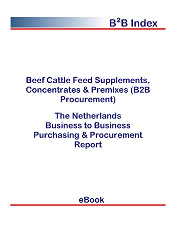 Beef Cattle Feed Supplements, Concentrates & Premixes (B2B Procurement) in the Netherlands: B2B Purchasing + Procurement Values