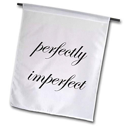 3dRose Merchant-Quote - Image of Perfectly Imperfect Quote - 12 x 18 inch Garden Flag (fl_305106_1)