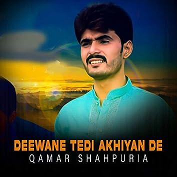 Deewane Tedi Akhiyan De