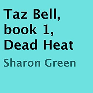 Dead Heat     Taz Bell, Book 1              By:                                                                                                                                 Sharon Green                               Narrated by:                                                                                                                                 Suzanne Elise Freeman                      Length: 11 hrs and 55 mins     13 ratings     Overall 4.5