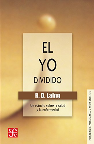 El yo dividido. Un estudio sobre la salud y la enfermedad (Spanish Edition)