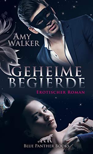 Geheime Begierde   Erotischer Roman
