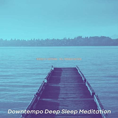 Downtempo Deep Sleep Meditation