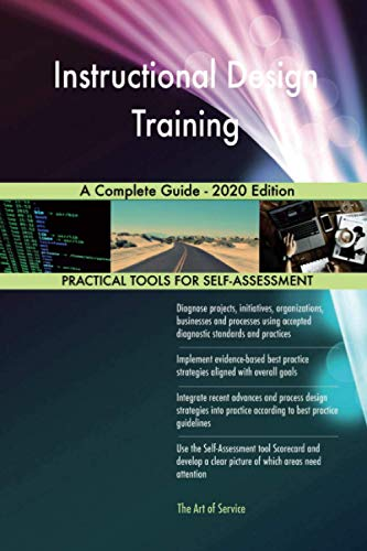Instructional Design Training A Complete Guide - 2020 Edition
