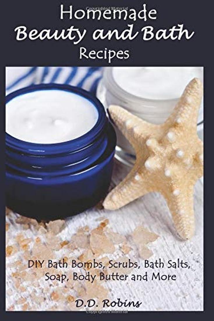 懸念失業者ヘリコプターHomemade Beauty and Bath Recipes: DIY Bath Bombs, Scrubs, Bath Salts, Soap, Body Butter and More