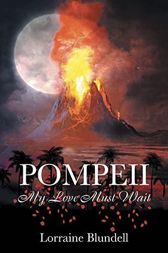 Pompeii: My Love Must Wait by [Lorraine Blundell]